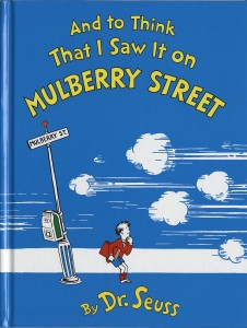 Dr. Seuss, And to Think That I Saw It on Mulberry Street (cover)